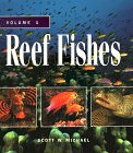 Reef Fishes: A Guide to Their Identification, Behavior, and Captive Care
