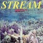 STREAM—海流のなかで